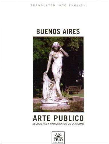Buenos Aires Arte Publico: Esculturas y Monumentos de La Ciudad (Spanish Edition): Tejo, Daniel ...
