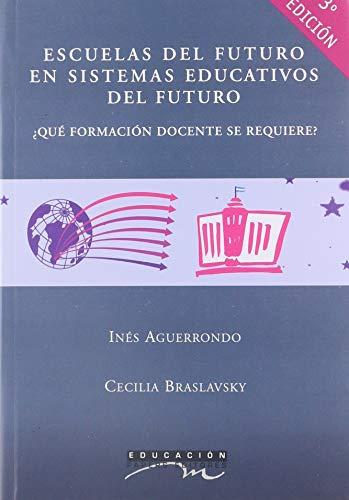 Escuelas del Futuro En Sistemas Educativos del: Aguerrondo, Ines; Braslavsky,