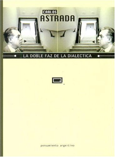 9789872071363: La Doble Faz de La Dialectica (Spanish Edition)