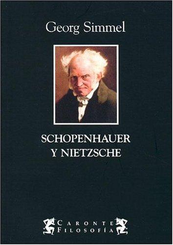 9789872087470: Schopenhauer y Nietzsche (Spanish Edition)