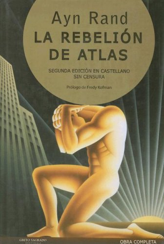 La Rebelion de Atlas (Obra Completa) (Spanish Edition): Ayn Rand