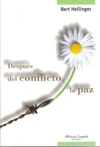 Despues del conflicto, la paz/ Peace After the Conflict (Spanish Edition) (9872100381) by Bert Hellinger
