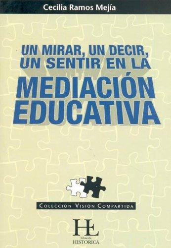 9789872104436: Un Mirar, Un Decir, Un Sentir En La Mediacion Educativa (Spanish Edition)