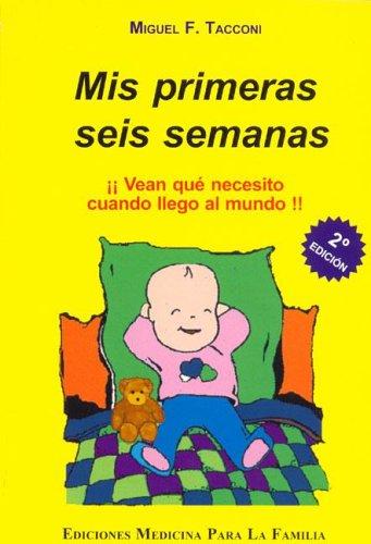 9789872111717: MIS Primeras Seis Semanas (Spanish Edition)