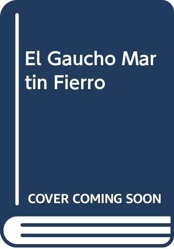 9789872129903: El Gaucho Martin Fierro (Spanish Edition)