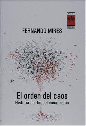9789872140694: Orden Del Caos Historia Del Fin D