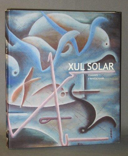 Xul Solar: Visiones Y Revelaciones: Patricia M. Artundo,