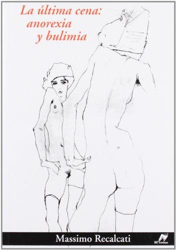 9789872146504: La Ultima Cena: Anorexia y Bulimia (Spanish Edition)
