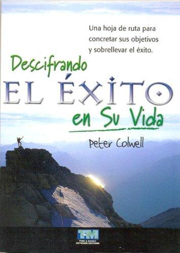 9789872149529: Descifrando El Exito En Su Vida (Spanish Edition)
