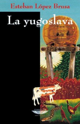 La yugoslava: López Brusa, Esteban