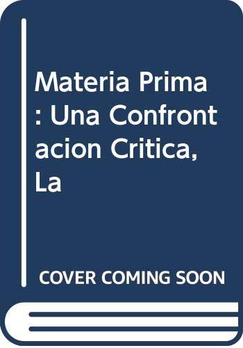 9789872170271: Materia Prima: Una Confrontacion Critica, La (Spanish Edition)