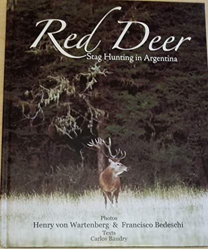9789872176501: Red Deer, Stag Hunting Argentina
