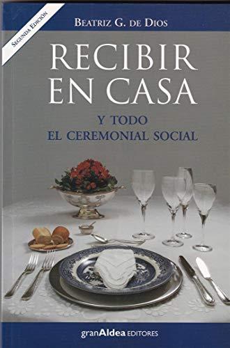 9789872183486: Recibir En Casa y Todo El Ceremonial Social (Spanish Edition)