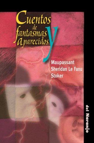 Cuentos de Fantasmas y Aparecidos (Spanish Edition) (9872184232) by Guy de Maupassant