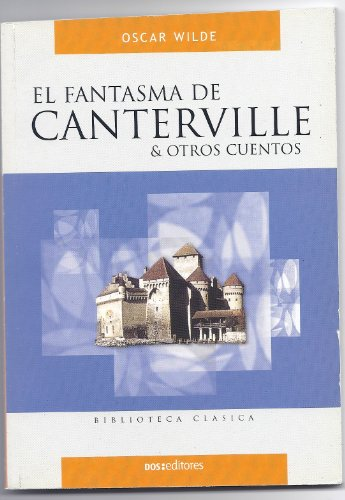 El Fantasma De Canterville/ the Ghost of: Wilde, Oscar