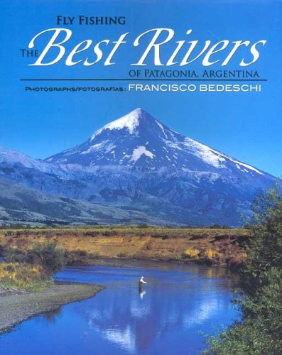 9789872192709: Fly Fishing the Best Rivers of Patagonia, Argentina (English and Spanish Edition)