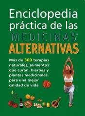 Enciclopedia practica de las medicinas alternativas / Free Practice of Alternative Medicines: ...