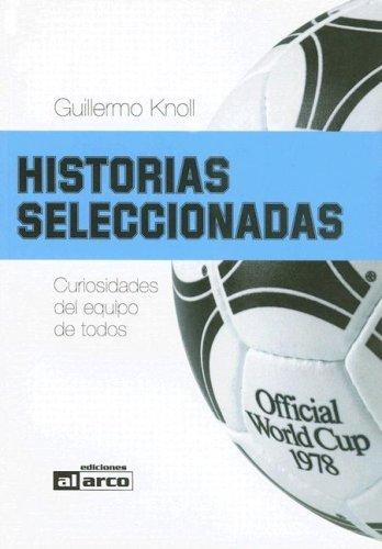 9789872225735: Historias Seleccionadas: Curiosidades del Equipo de Todos (Spanish Edition)