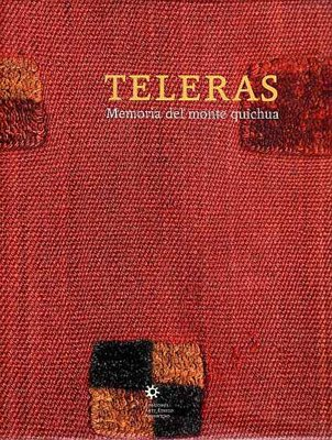 9789872239213: Teleras: Memoria del Monte Quichua (Spanish Edition)