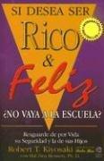 Si Desea Ser Rico y Feliz Â¿No Vaya a la Escuela? (Spanish Edition) (9789872240004) by Robert T. Kiyosaki; Hal Zina Bennett