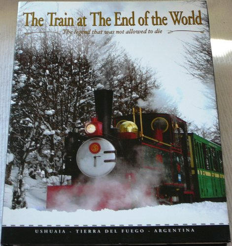The Train at the End of the World: The Legend That Was Not Allowed To Die