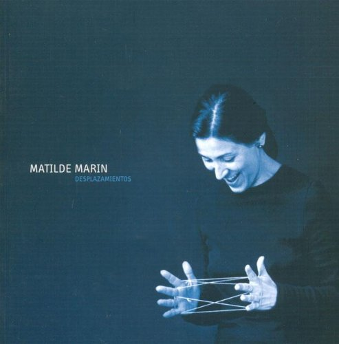 Matilde Marin: Desplazamientos: Marin, Matilde and Manuel Neves