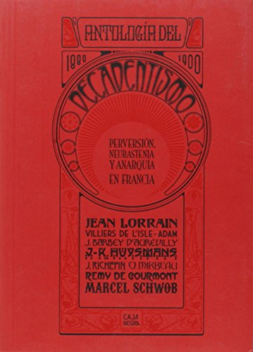 9789872249250: ANTOLOGIA DEL DECADENTISMO, 1880-1900 (Spanish Edition)