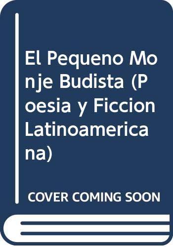 9789872264840: El pequeño monje budista (Poesia y Ficcion Latinoamericana)
