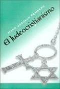 9789872267520: El Judeocristianismo: Formacion de Grupos y Luchas Intestinas en la Cristiandad Primitiva (Spanish Edition)