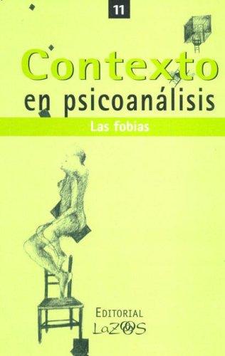 Contexto En Psicoanalisis 11 - Las Fobias: Karothy, Rolando