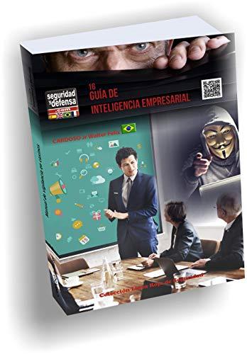 Guía de Inteligencia Empresarial (Colección Seguridad y: Walter Féiixcardoso Jr.