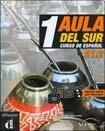 9789872283377: AULA DEL SUR 1 - CURSO DE ESPAÑOL - A 1.2 (Spanish Edition)