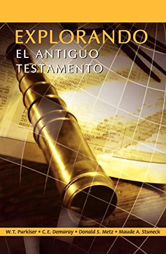 Explorando el Antiguo Testamento (Spanish : Exploring: C. E. Demaray;