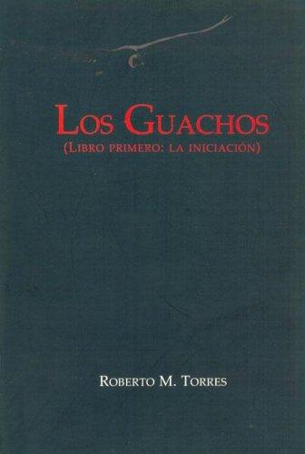 9789872304706: LOS GUACHOS. Libro primero: La iniciación