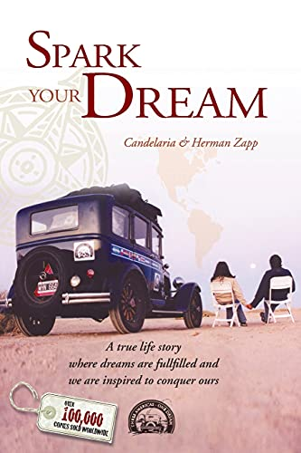 9789872313418: Spark your Dream: A true life Story where Dreams are fullfilled and we are inspired to conquer ours.: A True Life Story Where Dreams Are Fulfilled and We Are Inspired to Conquer Ours