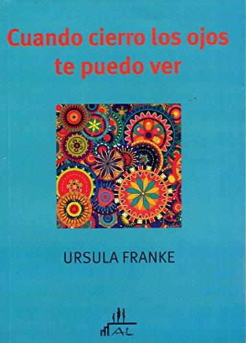 9789872317492: Cuando cierro los ojos te puedo ver. Constelaciones familiares en la consulta individual (Spanish Edition)