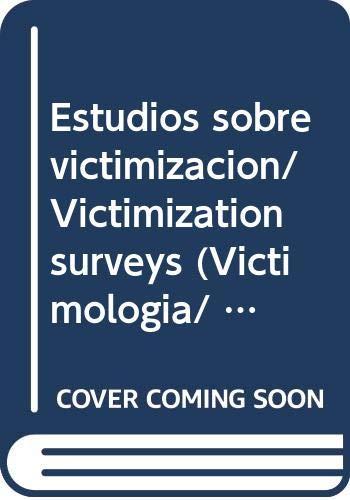 9789872326845: Estudios sobre victimizacion/ Victimization surveys (Victimologia/ Victimology) (Spanish Edition)