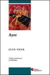AYER (Spanish Edition): EMAR, JUAN
