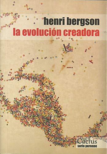 EVOLUCION CREADORA O.VARIAS: HENRI BERGSON