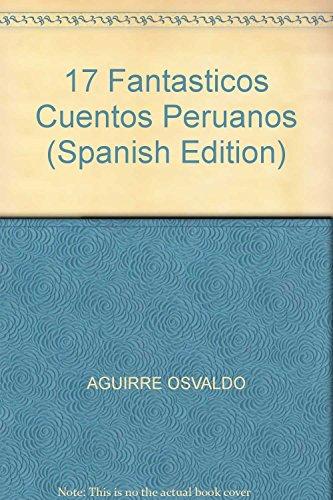 17 Fantasticos Cuentos Peruanos (Spanish Edition): AGUIRRE OSVALDO