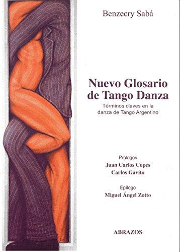 Nuevo Glosario de Tango Danza. Términos claves: Benzecry Sabá, Gustavo: