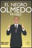 9789872450618: NEGRO OLMEDO, MI VIEJO, EL (Spanish Edition)