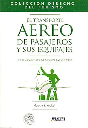 9789872471835: El transporte aéreo de pasajeros y sus equipajes en el Convenio de Montreal de 1999