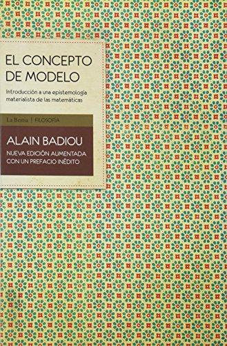 El concepto de modelo. Introducción a una: Badiou, Alain.