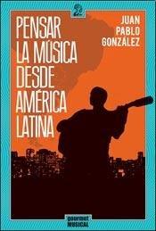 9789872561499: PENSAR LA MUSICA DESDE AMERICA LATINA