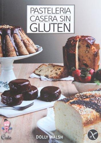 9789872582951: Pasteleria Casera Sin Gluten = Homemade Pastry Gluten Free