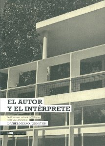 9789872589318: El autor y el interprete. Le Corbusier y Amancio Williams en la Casa Curutchet
