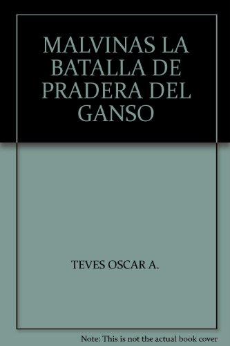 9789872606930: MALVINAS LA BATALLA DE PRADERA DEL GANSO