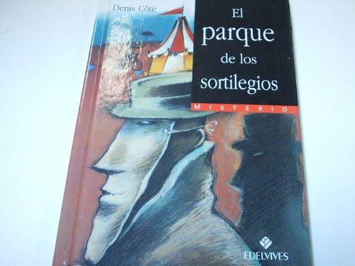 9789872659837: EL PARQUE DE LOS SORTILEGIOS Colección Misterios. Dibujos de Tino Gatagán. A partir de 10 años. Como Nuevo