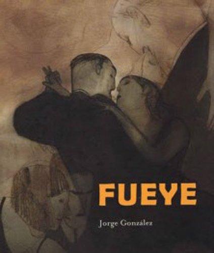 Fueye (Spanish Edition) [Paperback] by Jorge Gonzalez;